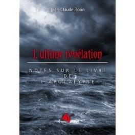 """""""L'ultime revelation"""" par Jean-Claude Florin"""