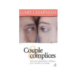 """""""Couple & complices- Approches relationnelles et bibliques pour consolider son mariage"""" par Gary Chapman"""