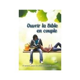"""""""Ouvrir la Bible en couple- 35 moments autour de la Bible pour grandir ensemble"""" par divers auteurs"""