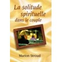 """""""La solitude spirituelle dans le couple"""" par Marion Stroud"""