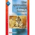 """""""Une spiritualité à visage humain"""" par Jean Calvin"""