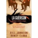 """""""La guérison- Dialogue à bâtons rompus"""" par Bill Johnson et Randy Clark"""