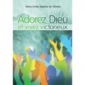 """""""Adorez Dieu et vivez victorieux"""" par Maria Emilia Baptista de Oliveira"""