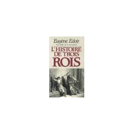 """""""L'histoire de 3 rois"""" par Eugène Edoir"""