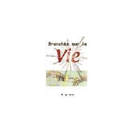 """""""Branchés sur la vie"""" par Philippe Joret"""