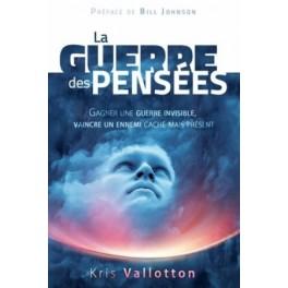 """""""La guerre des pensées"""" par Kris Vallotton"""