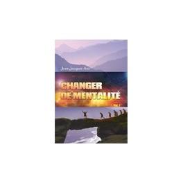 """""""Changer de mentalité vol.1"""" par Jean Jacques Avis"""