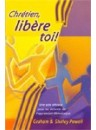 """""""Chrétien, libère-toi!"""" par Graham et Shirley Powell"""