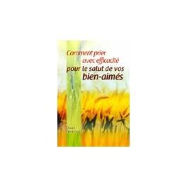 """""""Comment prier avec efficacité pour le salut de vos bien-aimés"""" par David Alsobrook"""