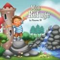 """""""Mon refuge - Le Psaume 91"""" par Agnès et Salem de Bézenac"""