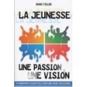 """""""La jeunesse, une passion, une vision"""" par Fields Doug"""