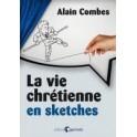 """""""La vie chrétienne en sketches"""" par Alain Combes"""