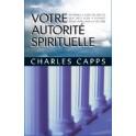 """""""Votre autorité spirituelle"""" par Charles Capps"""
