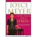 """""""Franc-parler sur les stress"""" par Meyer Joyce"""