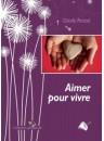 """""""Aimer pour vivre"""" par Claude Parizet"""