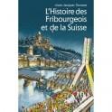 """""""L'histoire des fribourgeois et de la Suisse"""" par Czouz-Tornare Alain-Jacques"""