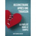 """""""Reconstruire après une trahison - La fidélité dans le couple"""" par Gary & Mona Shriver"""