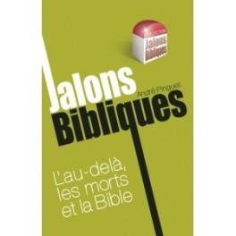 """""""L'au-delà, les morts et la Bible"""" par André Pinguet"""
