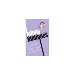 """""""Jalons bibliques, Libres propos sur le bruit et le silence"""" par André Pinguet"""