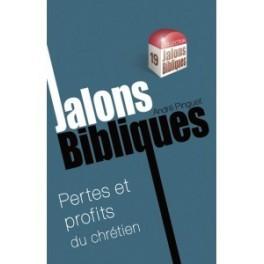 """"""" Jalons bibliques, Pertes et profits du chrétien"""" par André Pinguet"""
