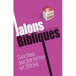 """""""sectes sectarisme et Bible"""" par André Pinguet"""