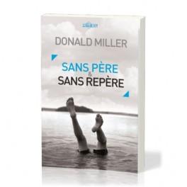 """""""Sans père et sans repère"""" par Donald Miller"""