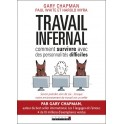 """""""Travail infernal, Comment survivre avec des personnalités difficiles"""" par Chapman Gary, White Paul et Myra Harold"""