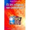 """""""Et les religions non-chrétiennes?"""" par Goldsmith Martin"""