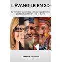 """""""L'évangile en 3D"""" par Georges Jayson"""