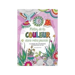 """""""Mettez de la couleur dans votre journée ! 32 pages de coloriages autour de la foi"""" par Marcel Flier"""