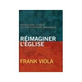 """""""Réimaginer l'église"""" par Frank Viola"""