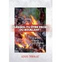 """Puisses-tu être froid ou bouillant"""" par Louis Trifault"""
