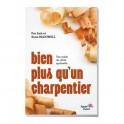 """""""Bien plus qu'un charpentier"""" par MCDowell Josh et Sean"""