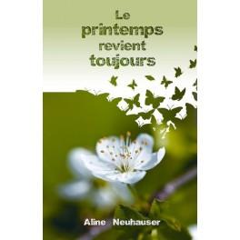 """""""Le printemps revient toujours"""", par Aline Neuhauser"""