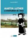 """""""Martin Luther, l'aventurier de Dieu"""" par Sibué Annick"""