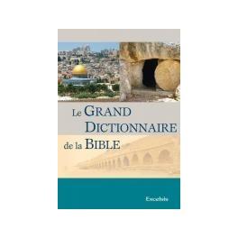 """""""Le Grand Dictionnaire de la Bible"""" - troisième édition révisée"""