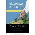 """""""A l'écoute de Dieu"""" par David Théry"""