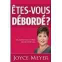 """""""Etes-vous débordé ? Ne laissez plus le stress gâcher votre vie"""" par Joyce Meyer"""