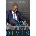 """""""Vivez l'extraordinaire divin"""" par Castanou Yvan"""