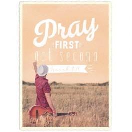 """Pray first, acte second"""