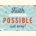 """Faith makes things possible not easy!"""