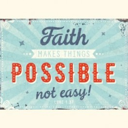 """""""Faith makes things possible not easy!"""""""