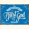 """""""Keep calm and trust God."""""""
