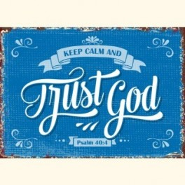 """Keep calm and trust God."""