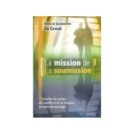 """""""La mission de la soumission"""" par René et Jacqueline de Groot"""