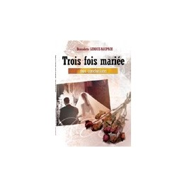 """""""Trois fois mariée, mes conclusions"""" par Bernadette Leroux-Raupach"""