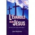 """""""L'évangile selon Jésus - Qu'est-ce que la foi authentique? par MacArthur John"""