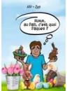 """""""Humm, au fait c'est quoi Pâques ?"""" par Jôli / Zyp"""