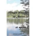 """""""Magie blanche, le secret... et après? par Frésard Jacqueline"""