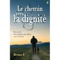 """""""Le chemin vers la dignité - Rencontre d'un malade alcoolique avec le Christ"""" par Bruno F."""